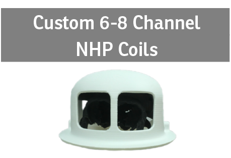 Custom 6-8 Channel NHP Coils